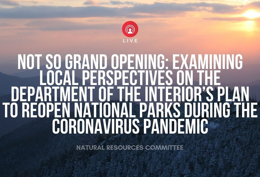 Not So Grand: The Department of the  Interior's Plan to Reopen National Parks During the Coronavirus Pandemic