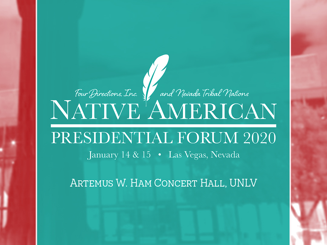 Four Directions and Nevada Tribal Nations Native American Presidential Forum