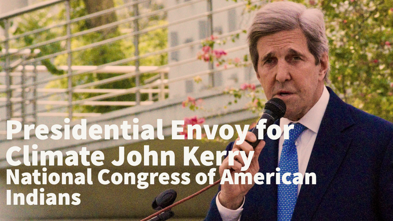 Presidential Envoy for Climate John Kerry at National Congress of American Indians