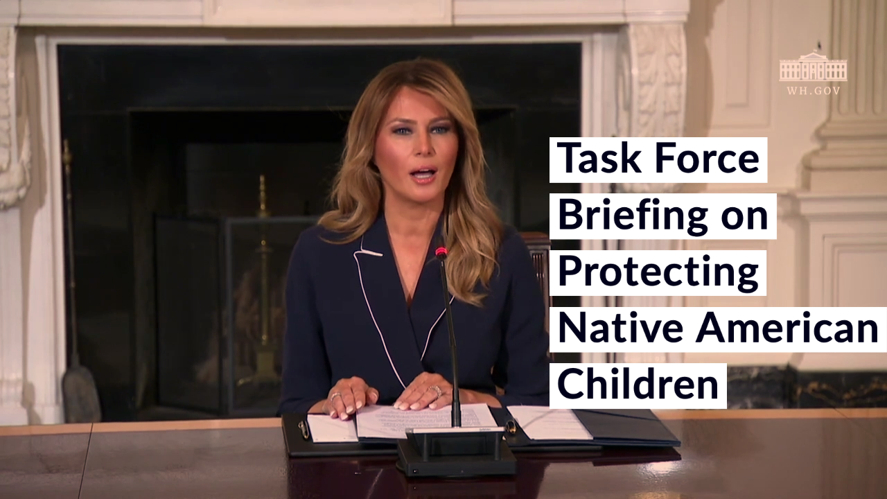 First Lady Melania Trump | Task Force Briefing on Protecting Native American Children