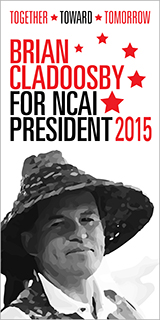 Brian Cladoosby for National Congres of American Indians President 2015