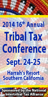 16th Annual Tribal Tax Conference September 24-25 Harrah's Resort Southern California