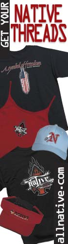 Want the latest gear? Check out Native Threads at AllNative.Com!